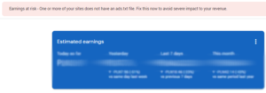 Google AdSense - Earnings at risk, how to fix it?