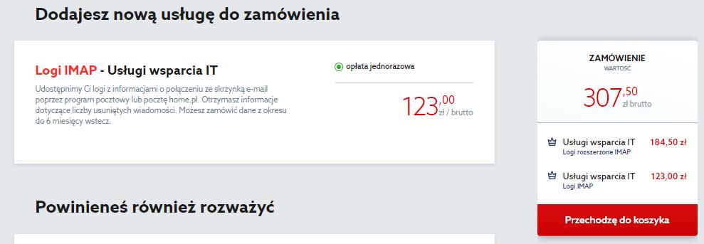 Aby zamówić logi IMAP dla serwera w home.pl, kliknij przycisk: Przechodzę do koszyka.