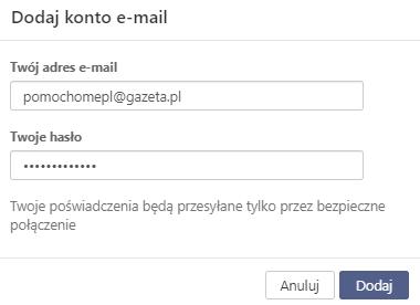 Konto zewnętrzne poczta gazeta.pl - wskaż adres e-mail oraz hasło dostępu do skrzynki e-mail.