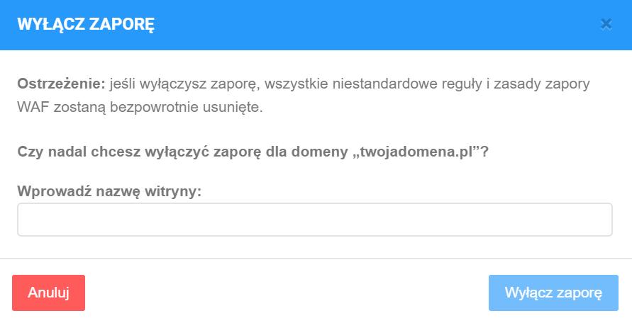 Aby potwierdzić wyłączenie zapory WAF, wpisz adres swojej domeny w polu poniżej.