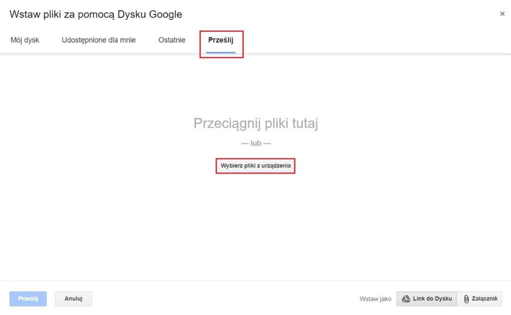 Wysyłanie dużych plików - wstaw pliki za pomocą dysku Google