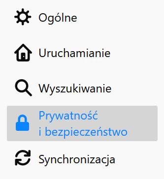 W ustawieniach przeglądarki Firefox przejdź do sekcji Prywatność i bezpieczeństwo.