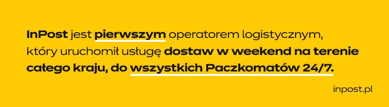 InPost jest pierwszym operatorem logistycznym, który uruchomić opcję dostaw w weekend na terenie całego kraju.