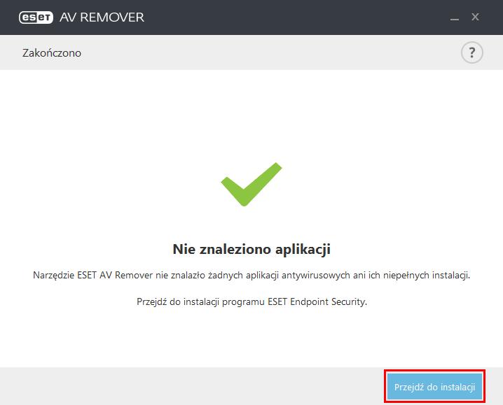 Po przeskanowaniu komputera w poszukiwaniu innych aplikacji antywirusowych, przejdź do instalacji ESET Endpoint Security lub ESET Endpoint Antivirus